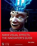 Maya Visual Effects, Eric Keller, 047011133X