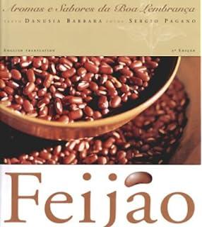 Feijao: Aromas e Sabores da Boa Lembrancas (Em Portugues do Brasil)