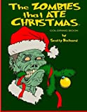 The Zombies that Ate Christmas: Coloring Book