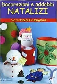 Decorazioni e addobbi natalizi: 9788880396550: Amazon.com: Books