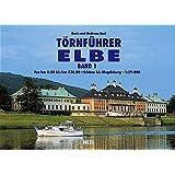 Törnführer Elbe, Band 1: Von km 0,00 bis km 330,00. Schöna bis Magdeburg