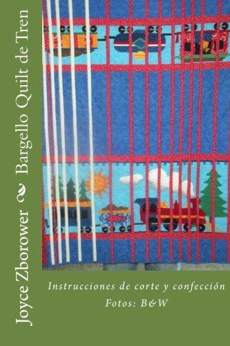 Bargello Quilt de Tren: Instrucciones de corte y confeccion (Spanish Edition) [Joyce Zborower M.A.] (Tapa Blanda)