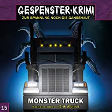 Monster Truck (Gespenster-Krimi 15) Hörspiel von Erik Albrodt Gesprochen von: André Beyer, Rieke Werner, Joachim Kerzel, Wolfgang Bahro, Detlef Tams, Simon Böer