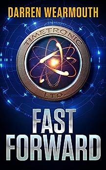 FAST FORWARD: A Technothriller by [Wearmouth, Darren]