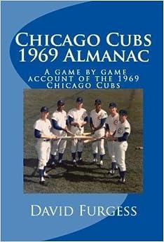 Chicago Cubs 1969 Almanac by David Furgess (2014-02-27)