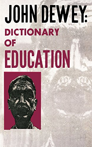 John Dewey: Dictionary of Education