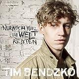 Tim Bendzko - Nur noch kurz die Welt retten