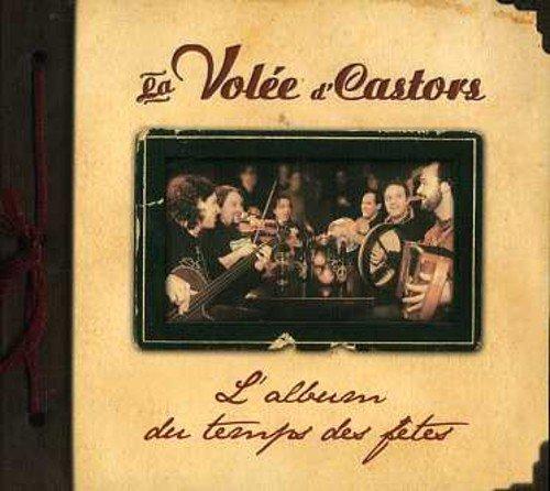 L'Album Du Temps Des Fetes La Volee D' Castors Unidisc Music France Int' l & World Music