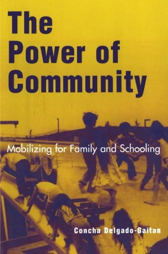 The Power of Community: Mobilizing For Family And Schooling (Immigration And The Transnational Experience Series)