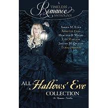 A Timeless Romance Anthology: All Hallows' Eve (Volume 13)