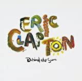 Eric Clapton: Behind the Sun [Re-Issue] (Audio CD)