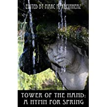 Tower of the Hand: A Hymn for Spring