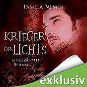Ungezähmte Sehnsucht (Krieger des Lichts 4) | Pamela Palmer
