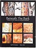 img - for Beneath the Bark Twenty-Five Years of Woodturning book / textbook / text book