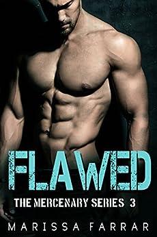 Flawed (The Mercenary Series Book 3) by [Farrar, Marissa]
