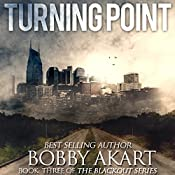 Turning Point: A Post-Apocalyptic EMP Survival Fiction Series: The Blackout Series, Book 3 | Bobby Akart