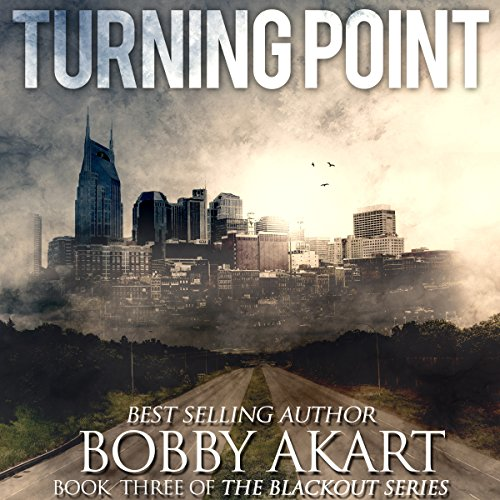 Pdf Bibles Turning Point: A Post-Apocalyptic EMP Survival Fiction Series: The Blackout Series, Book 3