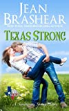 Texas Strong: Sweetgrass Springs Stories (Texas Heroes) (Volume 17)