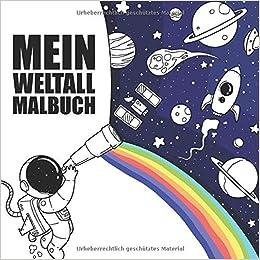 Mein Weltall Malbuch 45 Einzigartige Und Fantasievolle Weltall