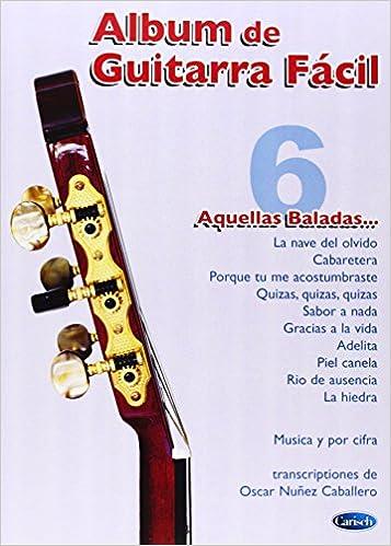Album de Guitarra Fácil N.06 - Aquellas Baladas...: Amazon.es: Aa.Vv., Guitar: Libros
