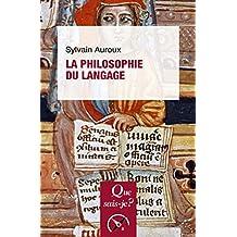 La philosophie du langage: « Que sais-je ? » n° 1765 (French Edition)