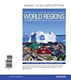 World Regions in Global Context: Peoples, Places, and Environments, Books a la Carte Edition (5th Edition)