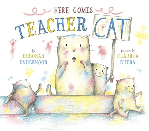 Here Comes Teacher Cat by [Underwood, Deborah]