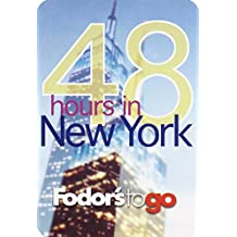Fodor's to Go: 48 Hours in New York City, 1st Edition