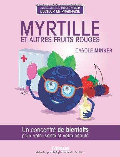 Myrtille et autres fruits rouges: Un concentré de bienfaits pour votre santé et votre beauté