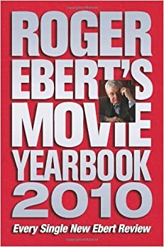 Roger Ebert's Movie Yearbook 2010 by Roger Ebert (2009-11-09)