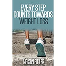 EVERY STEP COUNTS TOWARDS WEIGHT LOSS: ( Weight Loss Books, How To Lose Weight, Walking & Hiking, Healthy Living, Walking, Walking for weight loss, Walking to Burn Calories, Fitness & Dieting )
