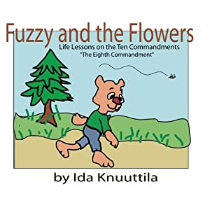 Fuzzy and the Flowers: Life Lessons on the Ten Commandments