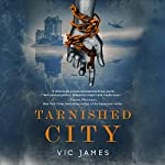 Tarnished City: Dark Gifts, Book 2 | Vic James