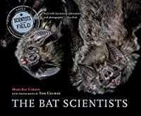 The Bat Scientists (Scientists In The