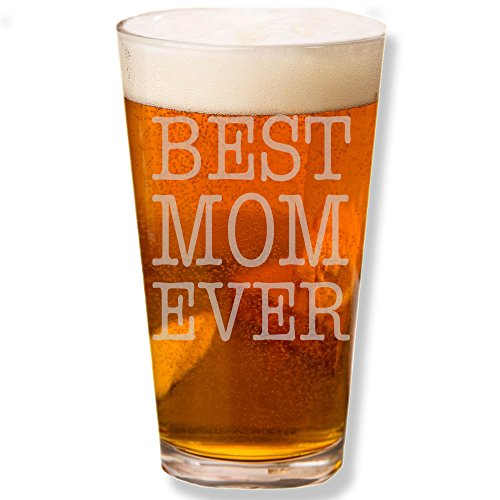 - Shop4Ever Best Mom Ever Laser Engraved Beer Pint Glass~ Mother's Day Gift ~ (Clear, 16 oz.)
