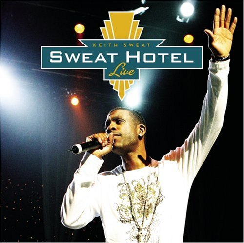 Keith Sweat: Sweat Hotel Live