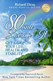 img - for 80 and Loving It: Get A Grip On Your Life, Health and Stability book / textbook / text book