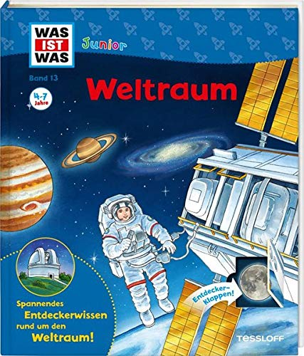 WAS IST WAS Junior Band 13. Weltraum  Warum Ist Die Erde Einzigartig  Was Sind Sterne  Wie Wird Man Astronaut   WAS IST WAS Junior Sachbuch Band 13