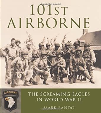 Amazon.com: 101st Airborne: The Screaming Eagles in World