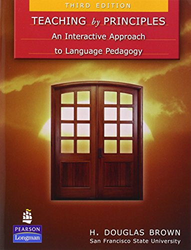 Teaching by Principles: An Interactive Approach to Language Pedagogy (3rd Edition)