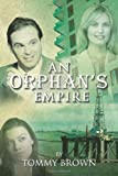 An Orphan's Empire, Tommy Brown, 1426950179