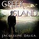Greek Island Audiobook by Jacqueline Druga Narrated by David Bolden