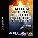 Concerning the End for Which God Created the World Audiobook by Jonathan Edwards Narrated by Sean Runnette