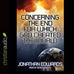 Concerning the End for Which God Created the World | Jonathan Edwards