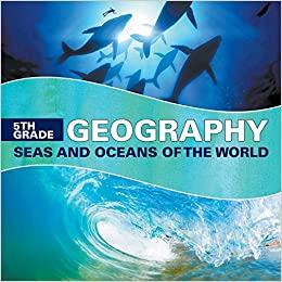 5th Grade Geography: Seas And Oceans Of The World PDF Descargar
