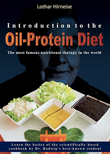 Introduction to the Oil-Protein Diet: The most famous nutritional therapy in the world by Lothar Hirneise