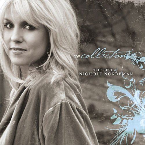 Recollection: The Best of Nichole Nordeman Album Cover