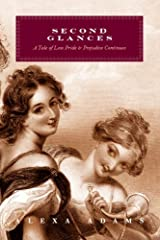 Second Glances: A Tale of Less Pride and Prejudice Continues (Tales of Less Pride and Prejudice Book 2) Kindle Edition