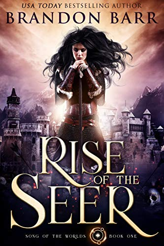 Rise of the Seer (Song of the Worlds Book 1) by [Barr, Brandon]