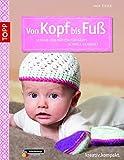 Von Kopf bis Fuß: Schuhe und Mützen für Babys häkeln (kreativ.kompakt.)